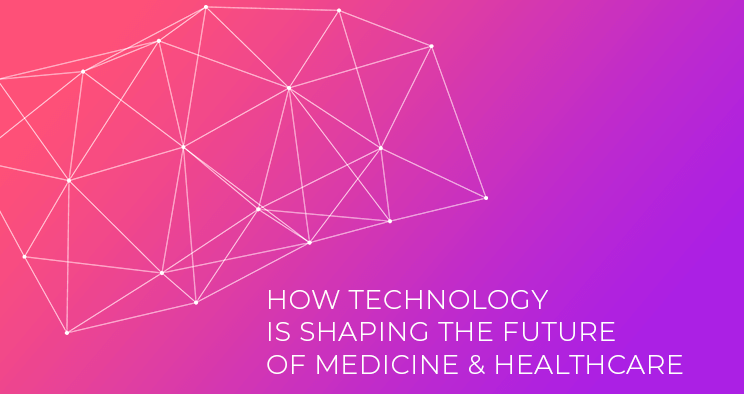 How Technology Is Shaping The Future of Medicine and Healthcare Industry