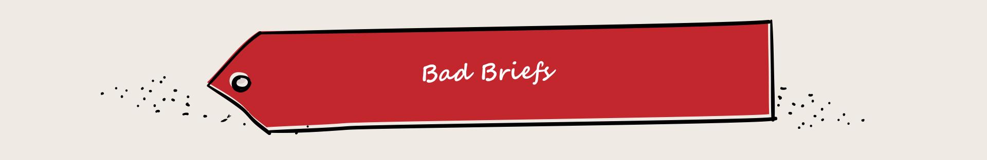 Bad Briefs